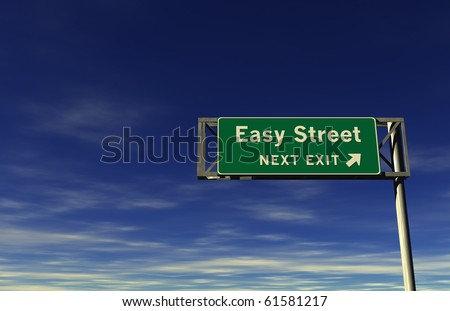 Freeway sign, next exit... Easy Street!