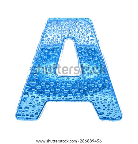 Fresh Blue alphabet symbol - letter A. Water splashes and drops on transparent glass. Isolated on white - stock photo