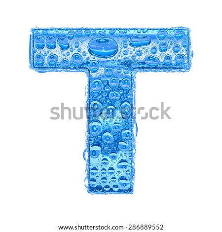 Fresh Blue alphabet symbol - letter T. Water splashes and drops on transparent glass. Isolated on white - stock photo