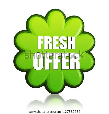 fresh spring offer banner - 3d green flower label with white text, business concept