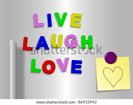 Fridge magnets spelling live laugh love with a heart drawn on a sticky note / Live laugh love - stock photo