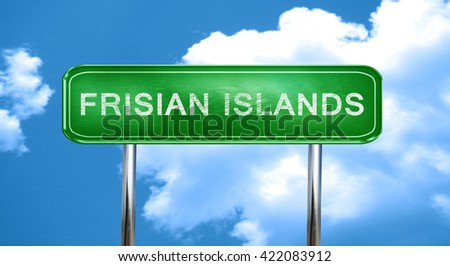 Frisian islands vintage green road sign with highlights