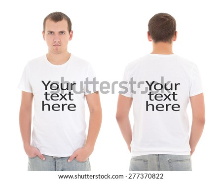 "front and back view of young man in white t-shirt with ""your text here"" isolated background - stock photo"
