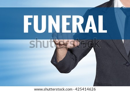 Funeral word Business man touching on blue virtual screen - stock photo
