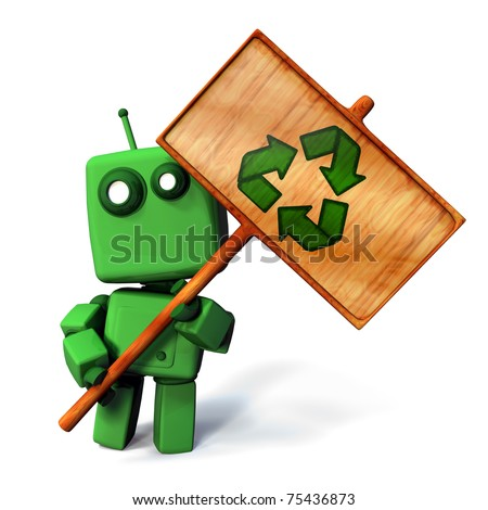 Funny 3D Green robot holding a wooden recycle sign; isolated on white background - stock photo