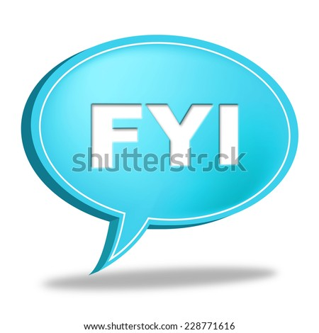 Fyi Speech Bubble Meaning For Your Information And Knowledge - stock photo