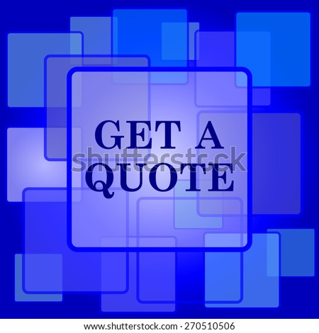 Get a quote icon. Internet button on abstract background.  - stock photo