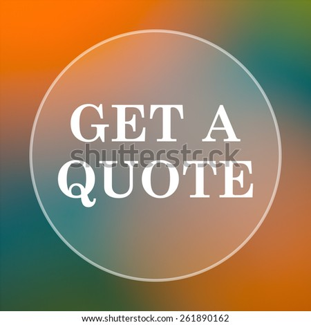 Get a quote icon. Internet button on colored  background.  - stock photo