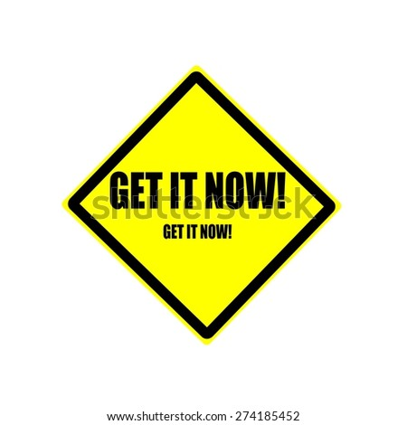 Get it now Black stamp text on yellow background