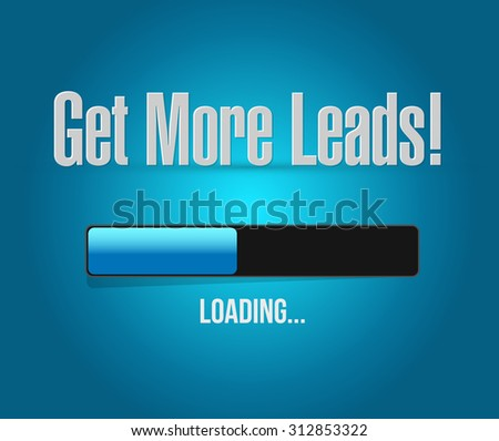 Get More Leads loading bar sign illustration design graphic - stock photo
