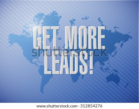 Get More Leads world map sign illustration design graphic