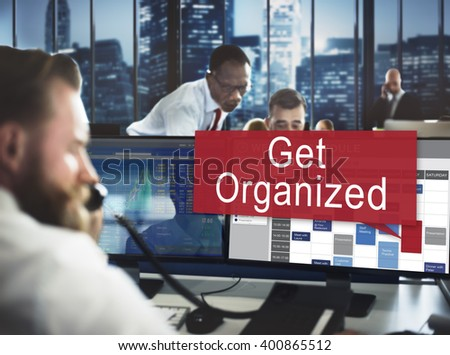 Get Organized Management Set Up Organization Plan Concept - stock photo