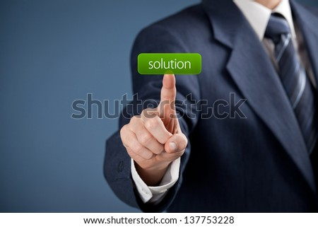 Get solution concept. Businessman click on virtual button with text solution (look for easy solutions).