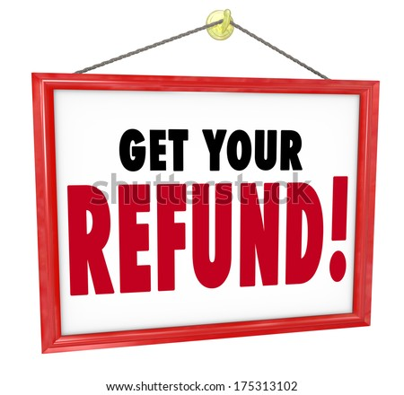 Get your refund tax money back accountant sign stock photo