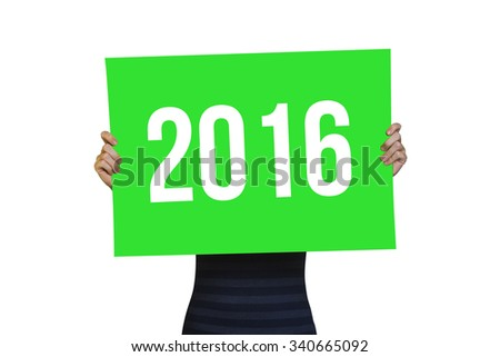 Girl holding a card with the text 2016 on white background - stock photo