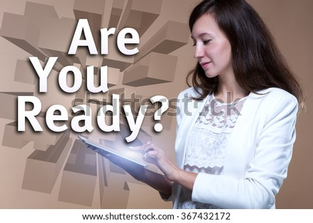 """Girl with the tablet. Glowing screen. Text """"Are You Ready?"""" Business concept. Internet concept. - stock photo"""