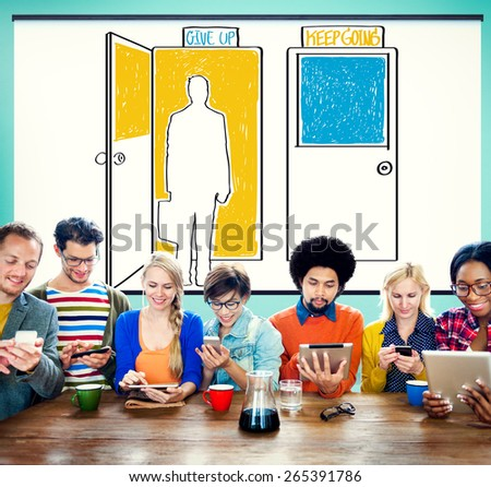 Give Up Keep Going Choices Decision Opportunity Concept - stock photo