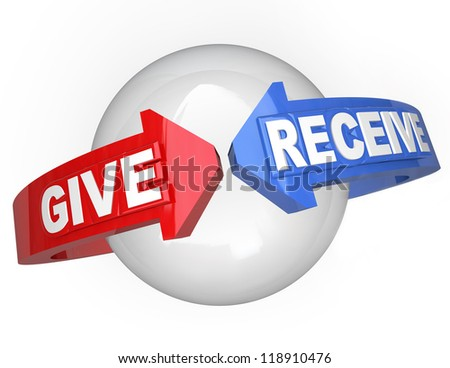 Giving and Receiving words on arrows around a sphere to symbolize the full circle of sharing and getting back, a form of karma for the good things you do for others - stock photo