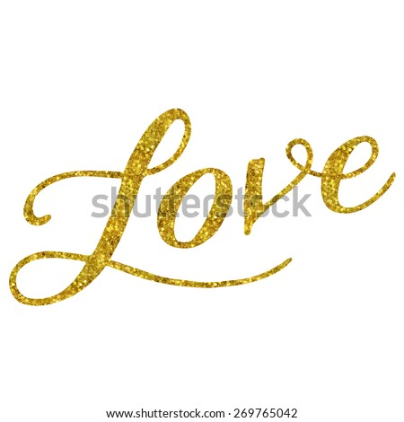 Glittery Gold Faux Foil Metallic Inspirational Quote Isolated on White Background - stock photo