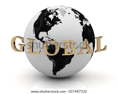 GLOBAL abstraction inscription around earth on a white background - stock photo