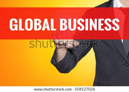 Global Business word Business man touch on red tab yellow virtual screen for business concept - stock photo