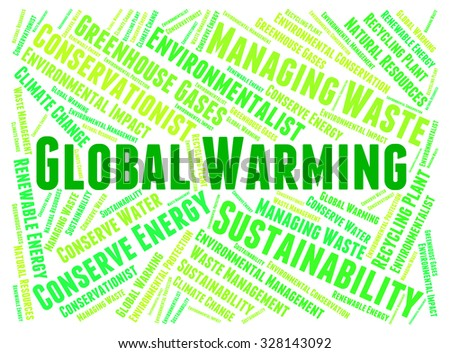 Global Warming Indicating Atmosphere Hot And Greenhouse - stock photo