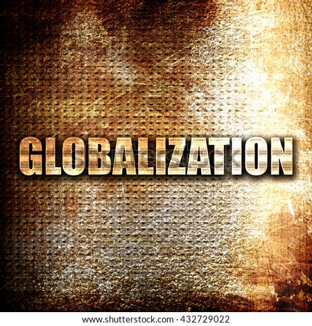 globalization, 3D rendering, metal text on rust background - stock photo
