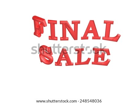 Glossy three-dimensional inscription Final Sale as a sign. - stock photo