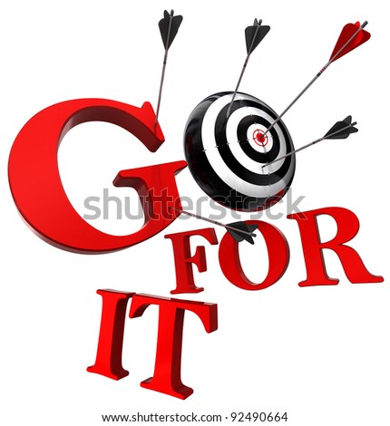 go for it red words and conceptual target with arrow isolated on white background