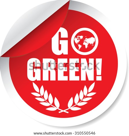 Go Green Red Label And Sticker. Innovation Product Without The Use Of Chemical. - stock photo