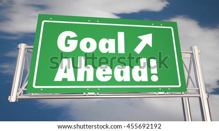 Goal Ahead Freeway Road Sign Mission Accomplished 3d Illustration