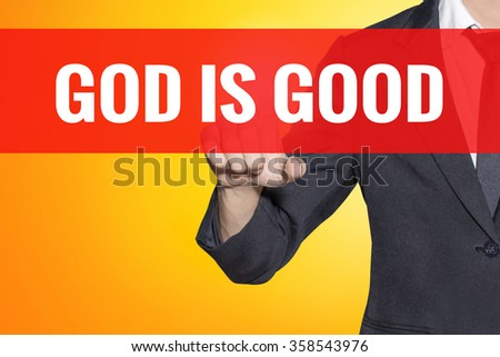 God Is Good word Business man touch on red tab yellow virtual screen for business concept - stock photo