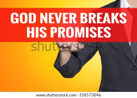 God Never Breaks His Promises word Business man touch on red tab yellow virtual screen for business concept - stock photo