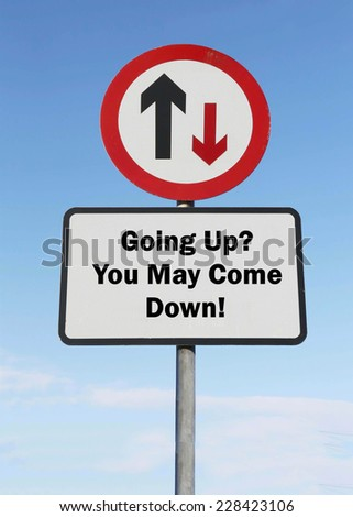 Going up, you may come down again, humorous arrow road sign