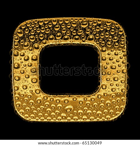 Gold metal three-dimensional alphabet symbol - letter O. Covered with drops of clear water on glossy metal. Isolated on black - stock photo