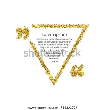 Gold quotation mark speech bubble. Empty blank citation template. Triangle design element for business card, paper sheet, information, note, message, motivation, comment.