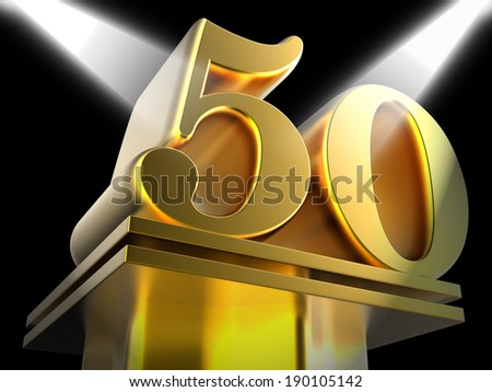 Golden Fifty On Pedestal Meaning Movie Awards Or Recognition - stock photo