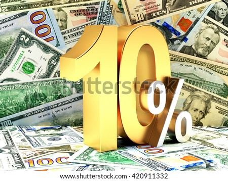 Golden 10 PERCENT on background of dollar bills. 3d illustration - stock photo