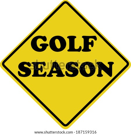 golf season sign isolated over a white background