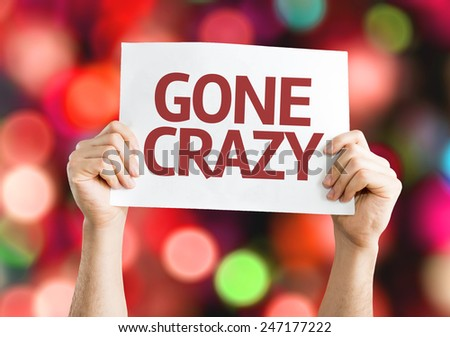 Gone Crazy card with colorful background with defocused lights - stock photo