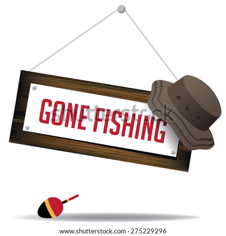 Gone fishing sign with hat and float royalty free stock illustration for greeting card, ad, promotion, poster, flier, blog, article, social media, marketing - stock photo