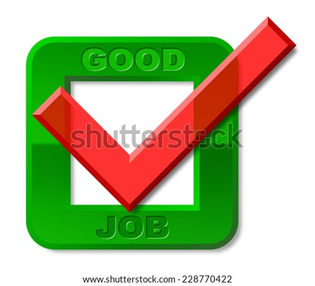 Good Job Tick Meaning High Standard And Jobs - stock photo