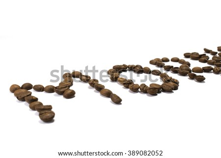 Good morning coffee beans on white background - stock photo