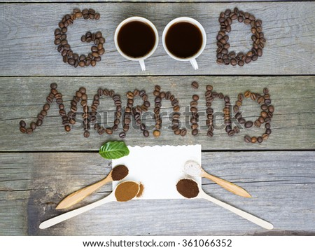 good morning concept - coffee beans, Cup of black coffee. lovely message, space for text. Toned image. valentine days, dating, making love concept