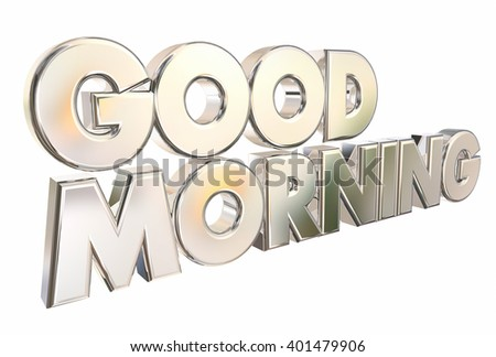 Good Morning 3d Words Welcome Introduction - stock photo