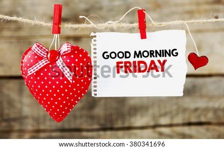 Good morning Friday inscription with heart - stock photo
