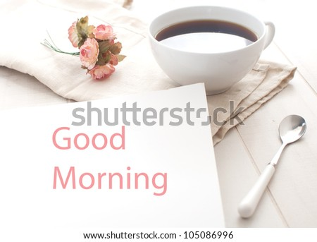 Good morning greeting note and coffee