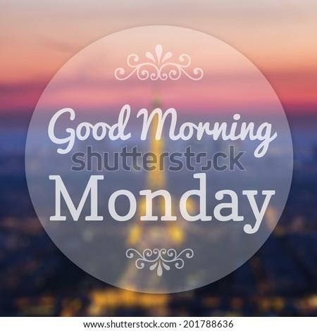 Good Morning Monday on Eiffle Paris blur background - stock photo