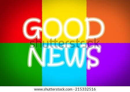 Good News Concept text on bckground - stock photo