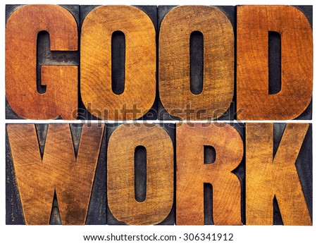 good work word abstract - isolated text in letterpress wood type